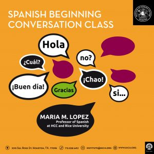 Spanish Beginning Conversation Class @ Institute of Hispanic Culture of Houston