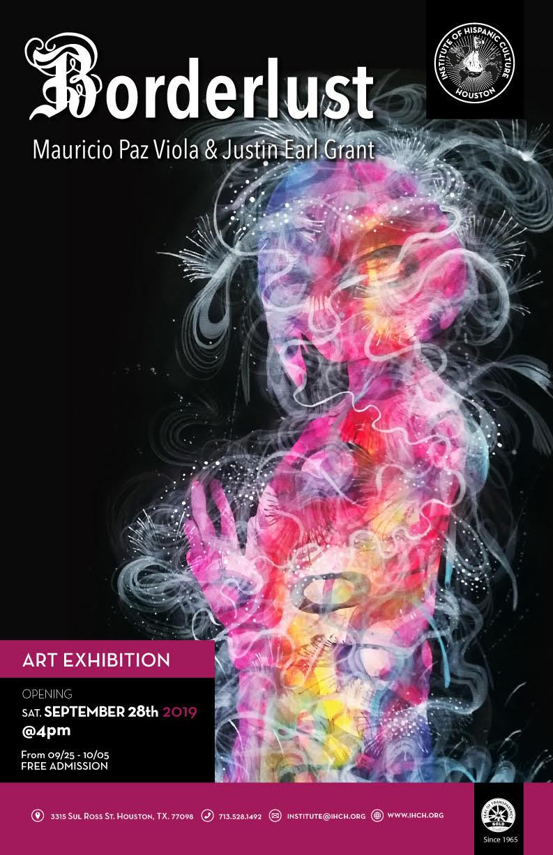 Borderlust Art Exhibition by Mauricio Paz Viola & Justin Earl Grant @ Institute of Hispanic Culture of Houston