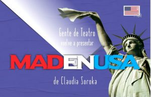 MADENUSA de Claudia Soroka @ Midtown Arts and Theater Center Houston (MATCH)